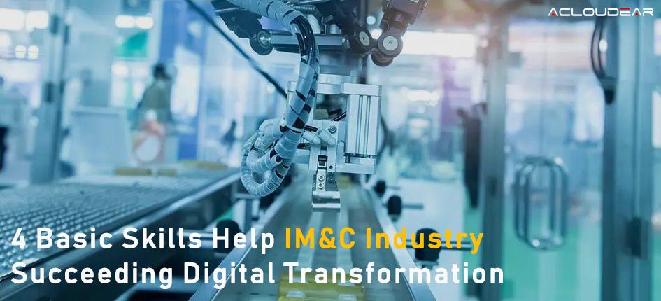 4 Basic skills help IM&C Industry succeeding digital transformation